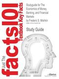 Studyguide for The Economics of Money, Banking, and Financial Markets by Frederic S. Mishkin...
