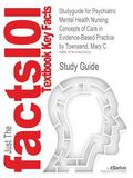 Studyguide for Psychiatric Mental Health Nursing : Concepts of Care in Evidence-Based Practi...