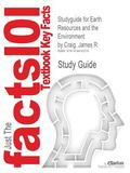 Studyguide for Earth Resources and the Environment by James R Craig, Isbn 9780321676481
