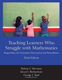 Teaching Learners Who Struggle with Mathematics: Responding with Systematic Intervention and...