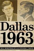 Dallas 1963: Politics, Treason, and the Assassination of JFK
