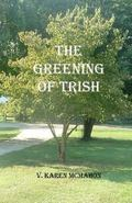 Greening of Trish