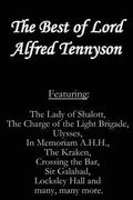 Best of Lord Alfred Tennyson : Featuring Lady of Shalott, the Charge of the Light Brigade, U...