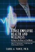 Boost Employee Health and Wellness: Getting to the Heart of the Matter : Focused Facilitatio...
