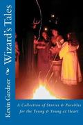Wizard's Tales: A Collection of Stories & Parables for the Young & Young at Heart