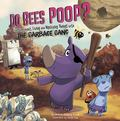 Do Bees Poop? : Learning about Living and Nonliving Things with the Garbage Gang