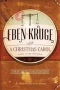 Eben Kruge : How ''a Christmas Carol'' Came to Be Written