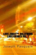 Love Junky Hollywood Love Crimes Vol. 1