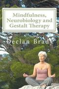 Mindfulness, Neurobiology and Gestalt Therapy