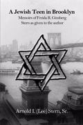 Jewish Teen in Brooklyn : Memoirs of Freida R. Ginsberg Stern As Given to the Author