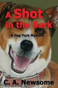 Shot in the Bark : A Dog Park Mystery