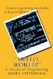 Hello, World! : The History of Programming