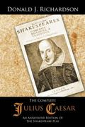 The Complete Julius Caesar: An Annotated Edition of the Shakespeare Play