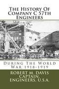 History of Company C 57th Engineers : During the World War 1918-1919