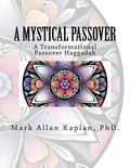 Mystical Passover : A Transformational Passover Haggadah