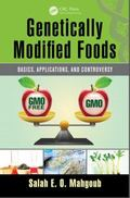 Genetically Modified Foods : Basics, Applications, and Controversy