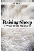 Raising Sheep - How We Do It and More