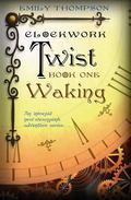 Clockwork Twist : Book One : Waking