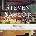 Rubicon: A Novel of Ancient Rome (Roma Sub Rosa series, Book 7)