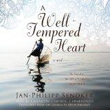 A Well-Tempered Heart: A Novel  (LIBRARY EDITION)