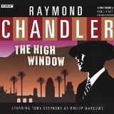 The High Window (Philip Marlowe Mysteries)(Audio Theater Dramatization)