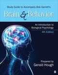 Study Guide to Accompany Bob Garrett's Brain and Behavior: an Introduction to Biological Psy...