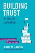 Building Trust in Teacher Evaluations : It's Not What You Say; It's How You Say It
