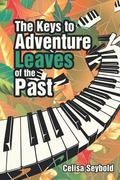 The Keys to Adventure Leaves of the Past