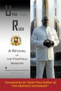 Upon This Rock, Revival of the Five-Fold Ministry
