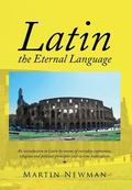 Latin - The Eternal Language (Multilingual Edition)