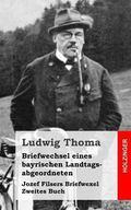 Briefwechsel Eines Bayrischen Landtagsabgeordneten / Jozef Filsers Briefwexel. Zweites Buch