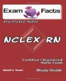 Exam Facts NCLEX-RN Exam Study Guide: NCLEX RN Exam Study Guide