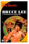 Bruce Lee : Y el Tao Del Jeet KUne Do