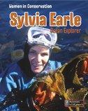Sylvia Earle: Ocean Explorer (Women in Conservation)