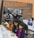 Education Through the Years : How Going to School Has Changed in Living Memory