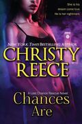 Chances Are : A Last Chance Rescue Novel