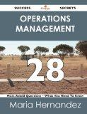 Operations Management 28 Success Secrets: 28 Most Asked Questions On Operations Management -...