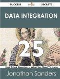 Data Integration 25 Success Secrets: 25 Most Asked Questions On Data Integration - What You ...