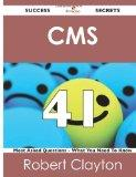 CMS  41 Success Secrets: 41 Most Asked Questions On CMS  - What You Need To Know