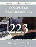 Computer Programming 223 Success Secrets - 223 Most Asked Questions on Computer Programming ...