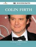 Colin Firth 163 Success Facts - Everything You Need to Know about Colin Firth