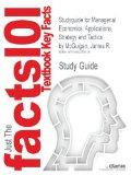 Studyguide for Managerial Economics: Applications, Strategy and Tactics by McGuigan, James R...