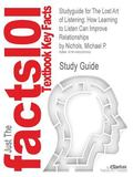 Studyguide for the Lost Art of Listening: How Learning to Listen Can Improve Relationships b...