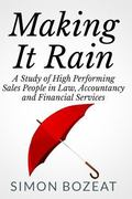 Making It Rain : A Study of High Performing Sales People in Law, Accountancy and Financial S...