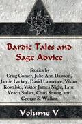 Bardic Tales and Sage Advice (Volume V) (Volume 5)
