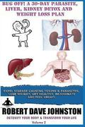 Bug Off! A 30-Day Parasite, Liver, Kidney Detox & Weight Loss Plan (Detoxify Your Body, Lose...