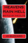 Heavens Rain Hell: Battle of The Elite: Book 2 of The Elite Saga (Volume 2)