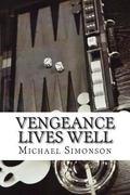 Vengeance Lives Well
