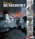 Mount Rushmore : Myths, Legends, and Facts