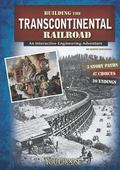 Building the Transcontinental Railroad: An Interactive Engineering Adventure (You Choose: En...
